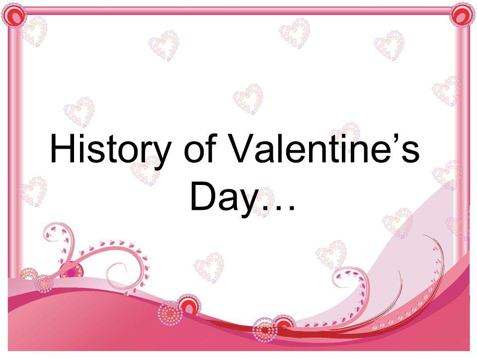 History of Valentine's Day…