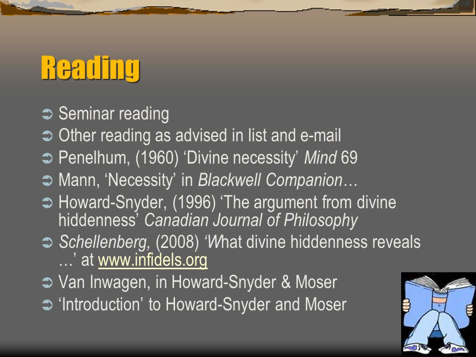 Reading  Seminar reading  Other reading as advised in list and e-mail  Penelhum, (1960) 'Divine necessity' Mind 69  Mann, 'Necessity' in Blackwell