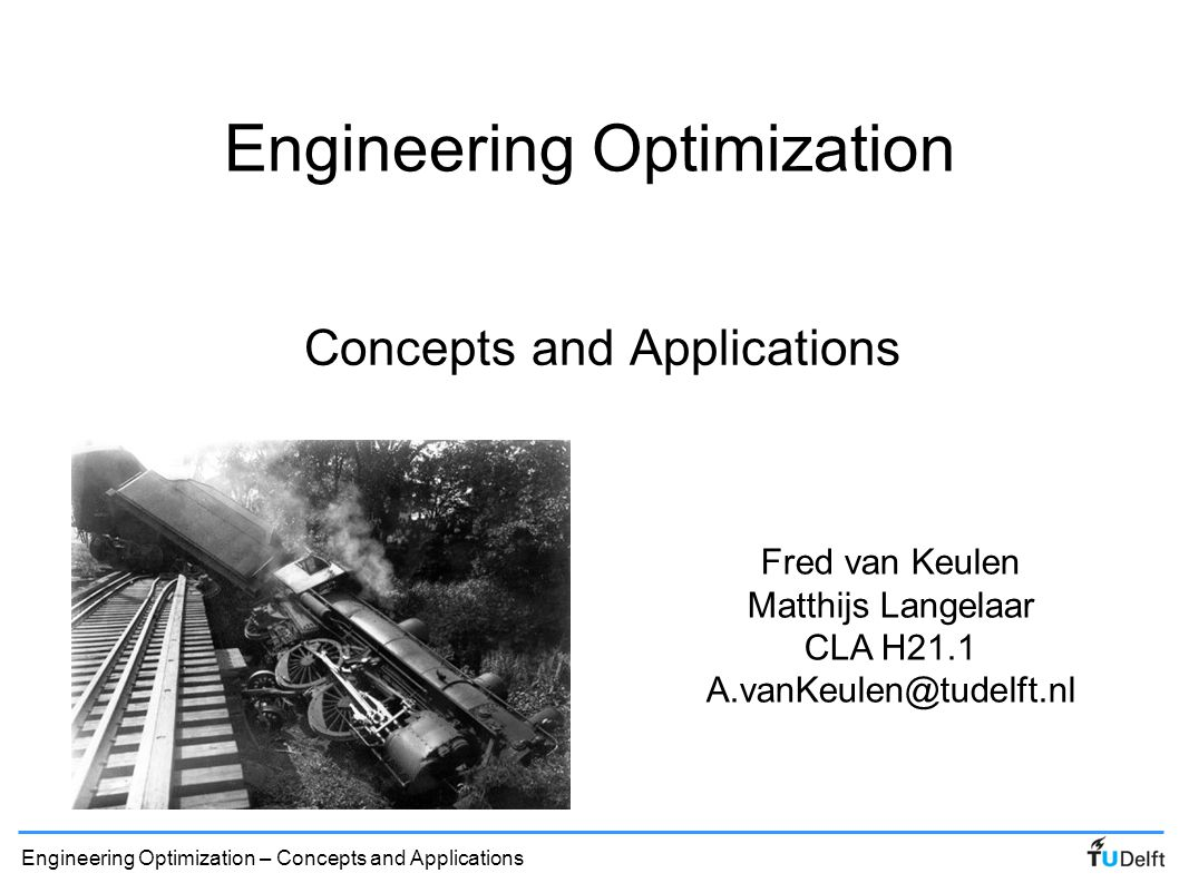 Engineering Optimization – Concepts and Applications Covered so far … 1.
