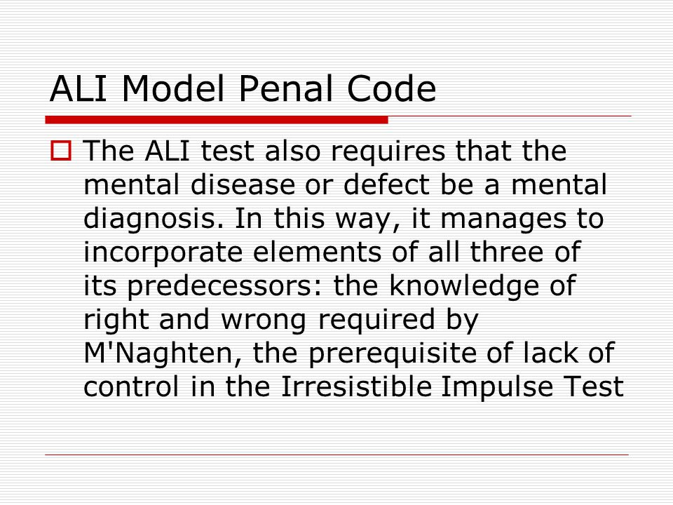  The ALI test also requires that the mental disease or defect be a mental diagnosis.