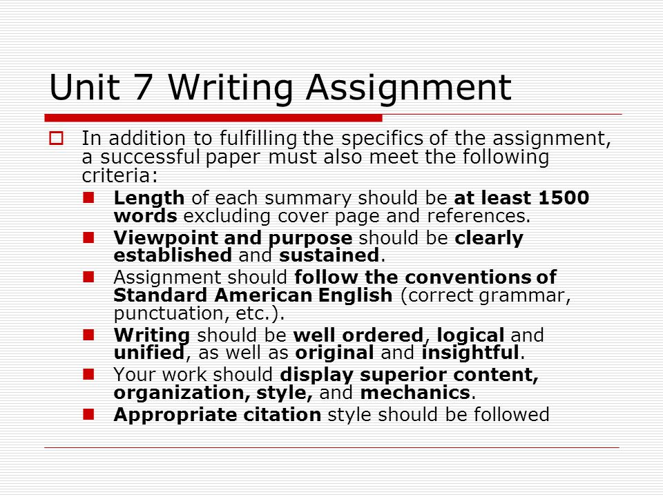  In addition to fulfilling the specifics of the assignment, a successful paper must also meet the following criteria: Length of each summary should b