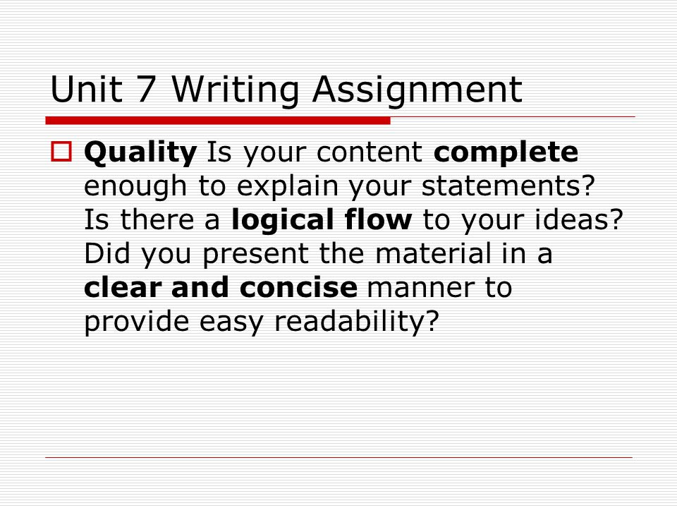  Quality Is your content complete enough to explain your statements.