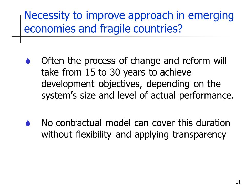 11 Necessity to improve approach in emerging economies and fragile countries.