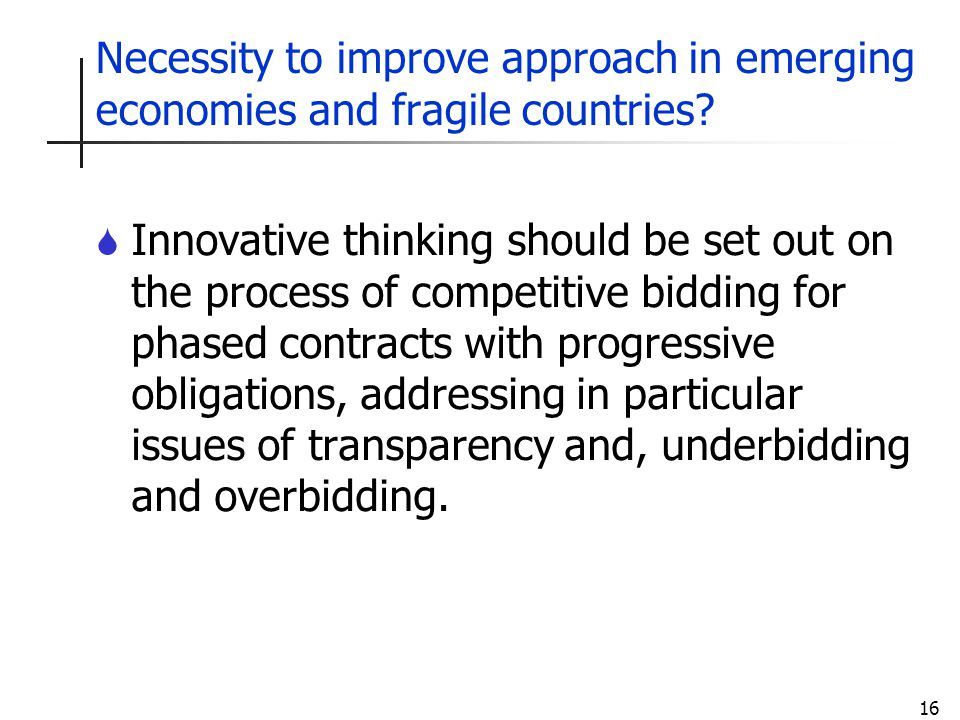 16 Necessity to improve approach in emerging economies and fragile countries.