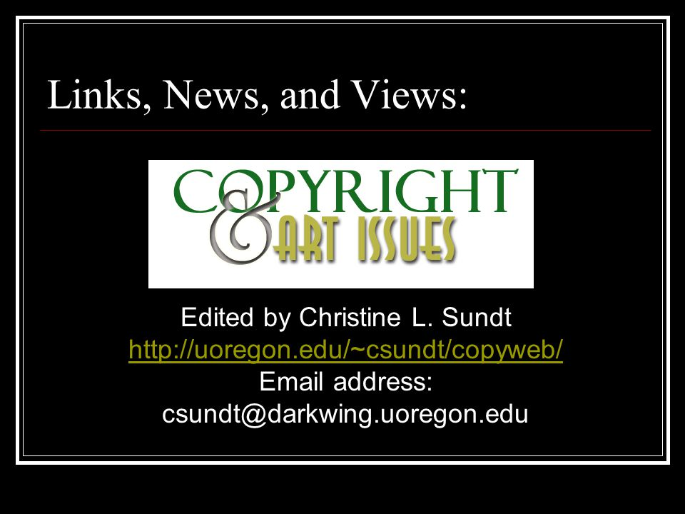 Links, News, and Views: Edited by Christine L.