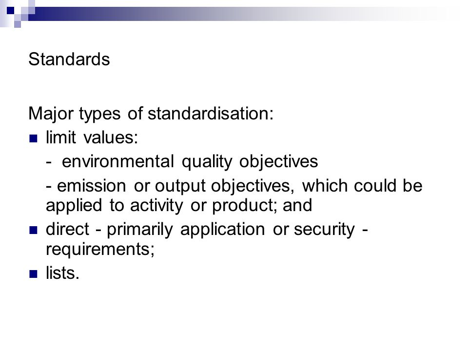Characteristics of standards: concrete requirements defined specifically - either in a numeric form based on quantitative considerations, - or in other, clearly defined forms (e.g.