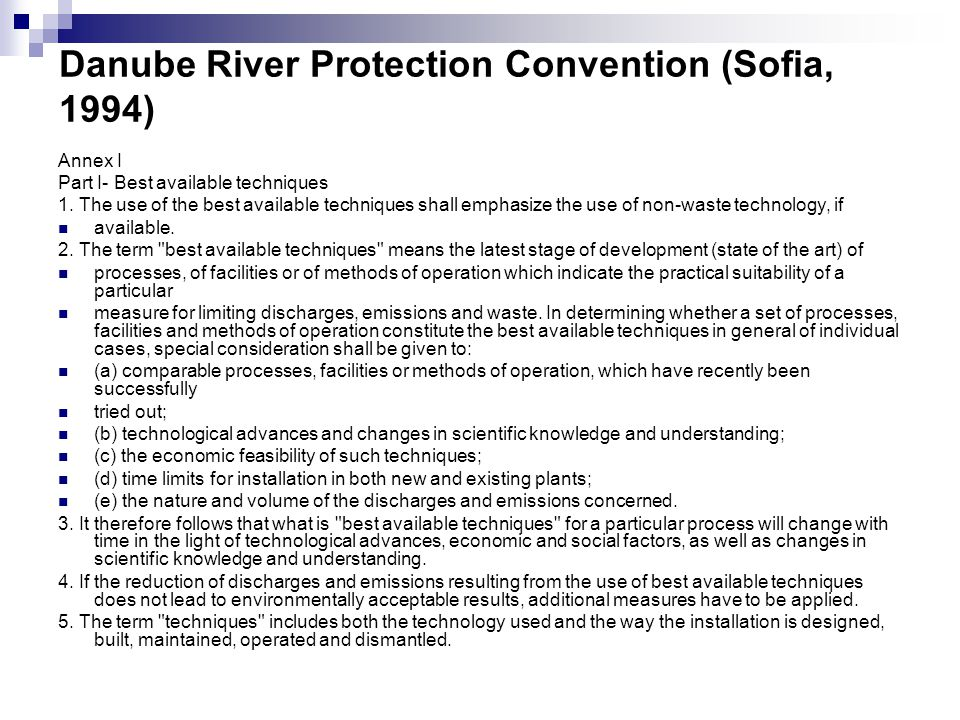 Danube River Protection Convention (Sofia, 1994) Annex I Part I- Best available techniques 1.