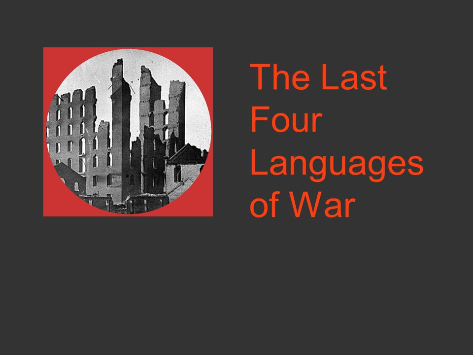 The Last Four Languages of War