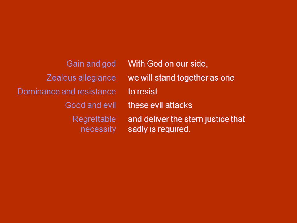 With God on our side, we will stand together as one to resist these evil attacks and deliver the stern justice that sadly is required.