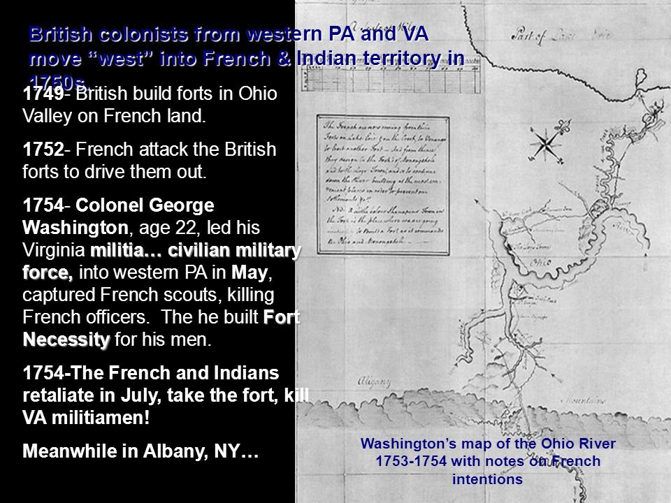 "Washington's map of the Ohio River 1753-1754 with notes on French intentions British colonists from western PA and VA move ""west"" into French & Indian"