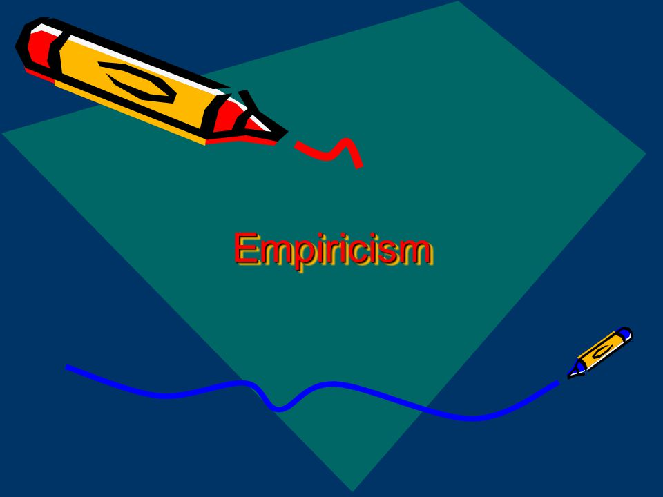Concept Empiricism All concepts from experience; none innate Hume: ...