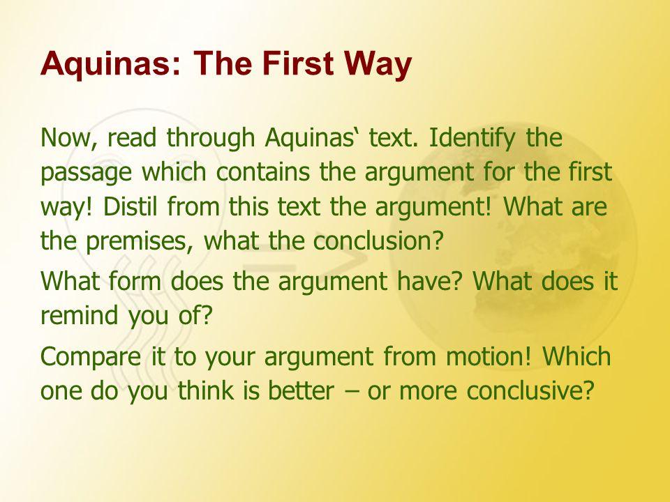 Aquinas: The First Way Now, read through Aquinas' text.