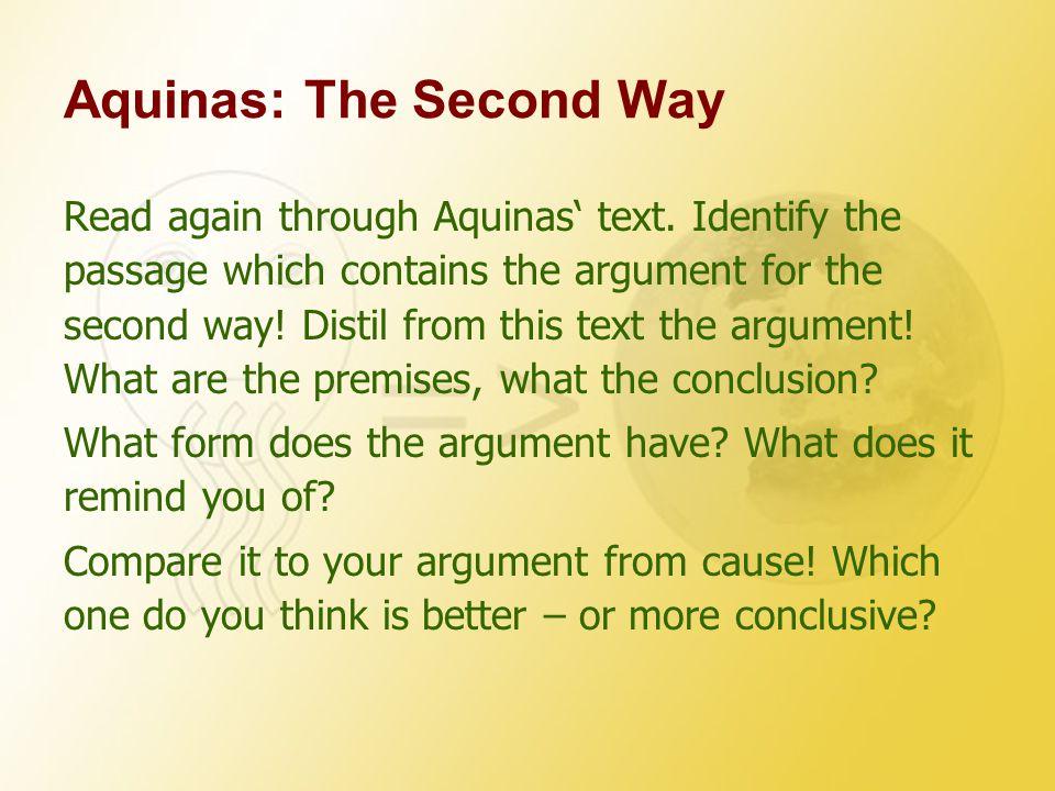 Aquinas: The Second Way Read again through Aquinas' text.
