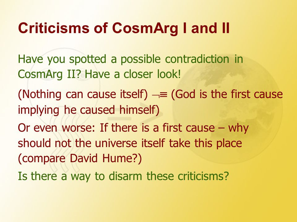 Criticisms of CosmArg I and II Have you spotted a possible contradiction in CosmArg II.