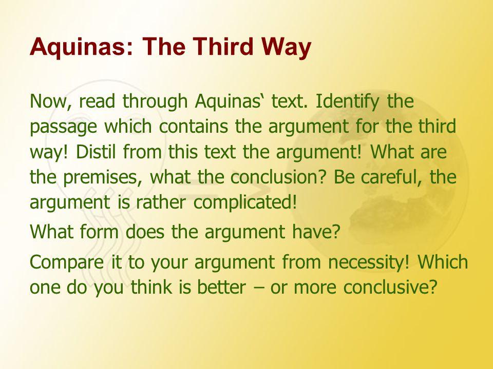 Aquinas: The Third Way Now, read through Aquinas' text.