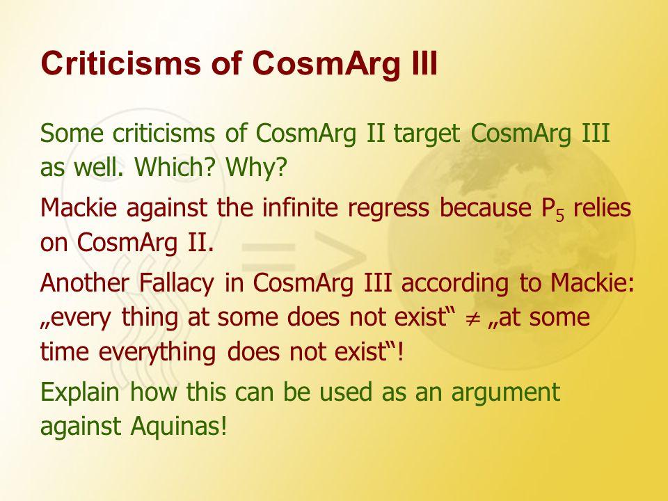 Criticisms of CosmArg III Some criticisms of CosmArg II target CosmArg III as well.