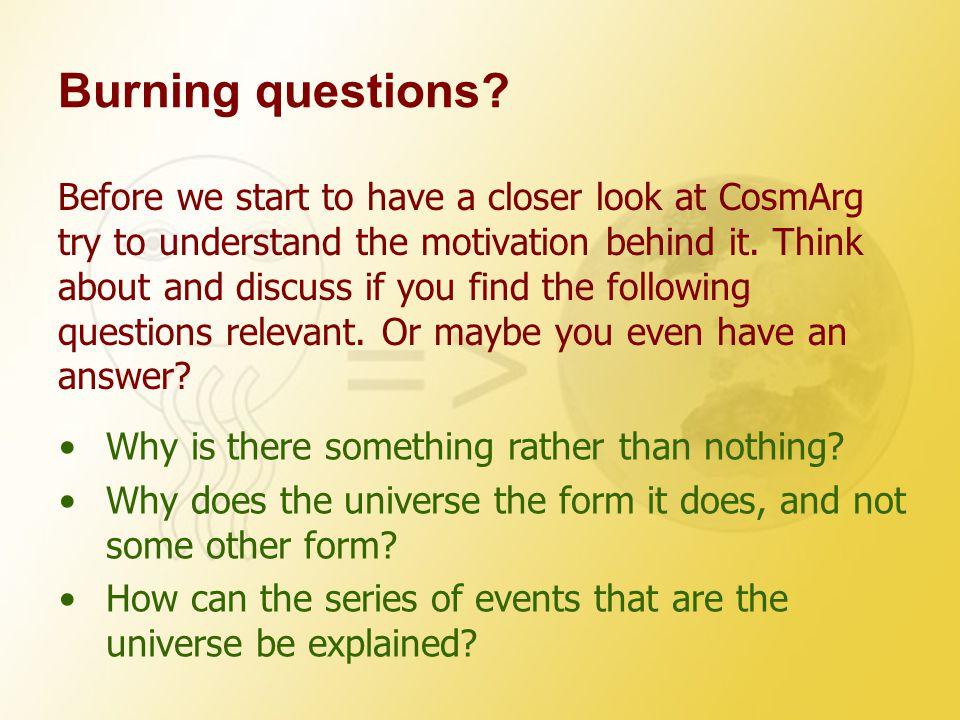 Burning questions.