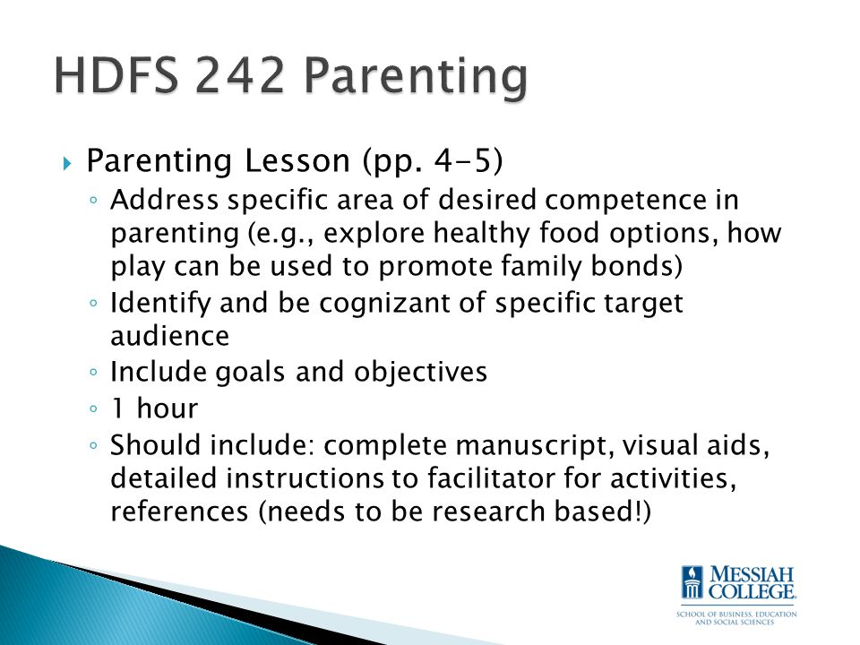  Parenting Lesson (pp. 4-5) ◦ Address specific area of desired competence in parenting (e.g., explore healthy food options, how play can be used to p
