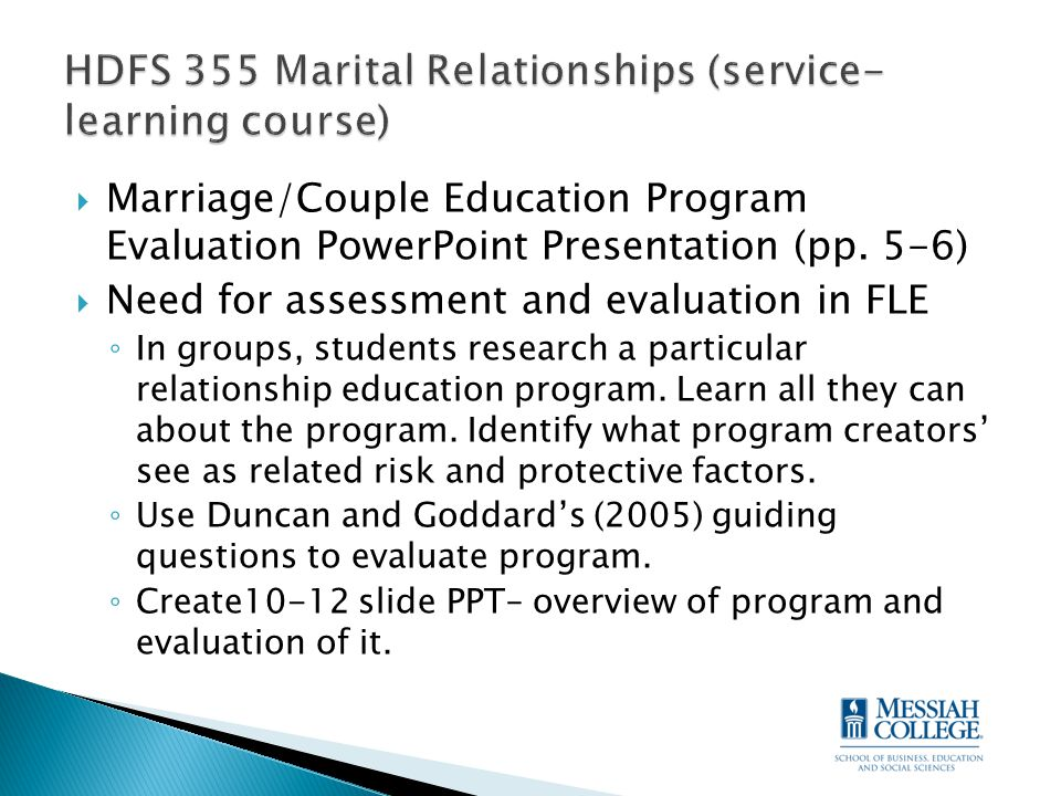  Marriage/Couple Education Program Evaluation PowerPoint Presentation (pp. 5-6)  Need for assessment and evaluation in FLE ◦ In groups, students res