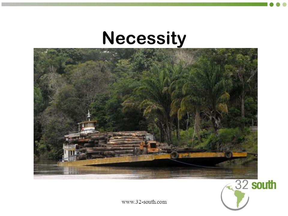 www.32-south.com Necessity