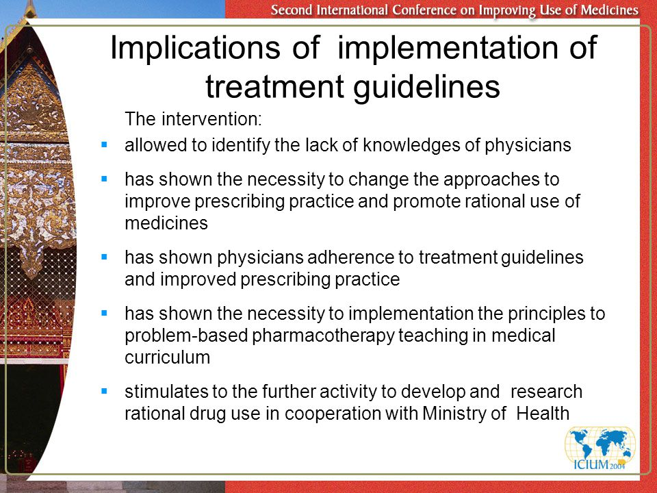 Implications of implementation of treatment guidelines The intervention:  allowed to identify the lack of knowledges of physicians  has shown the ne