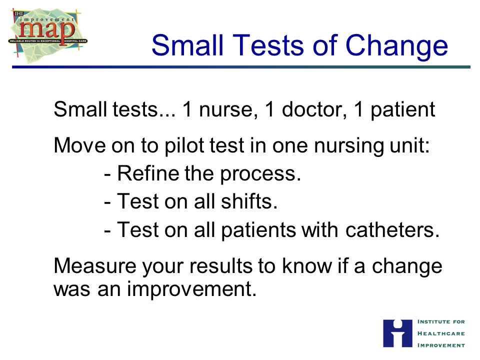 Small Tests of Change Small tests...