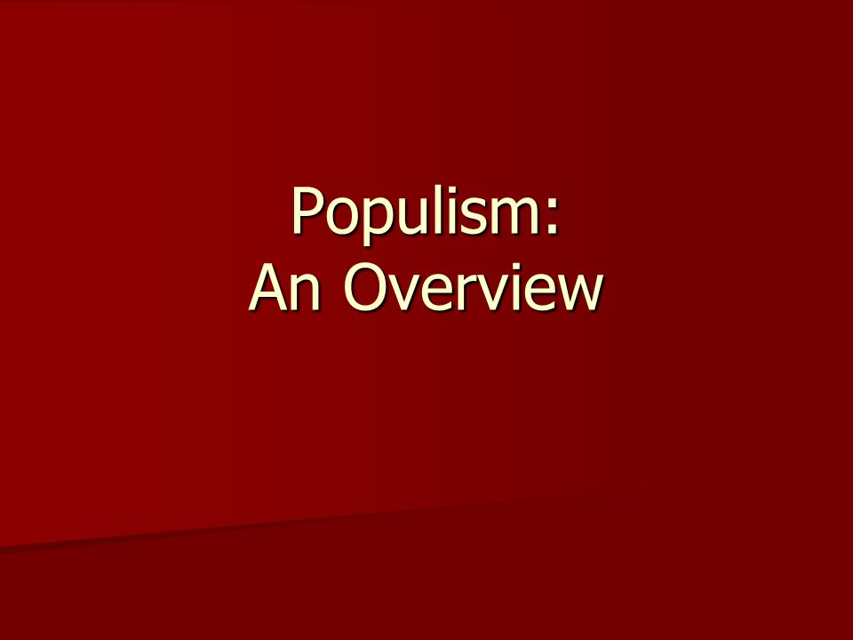 Populism: An Overview
