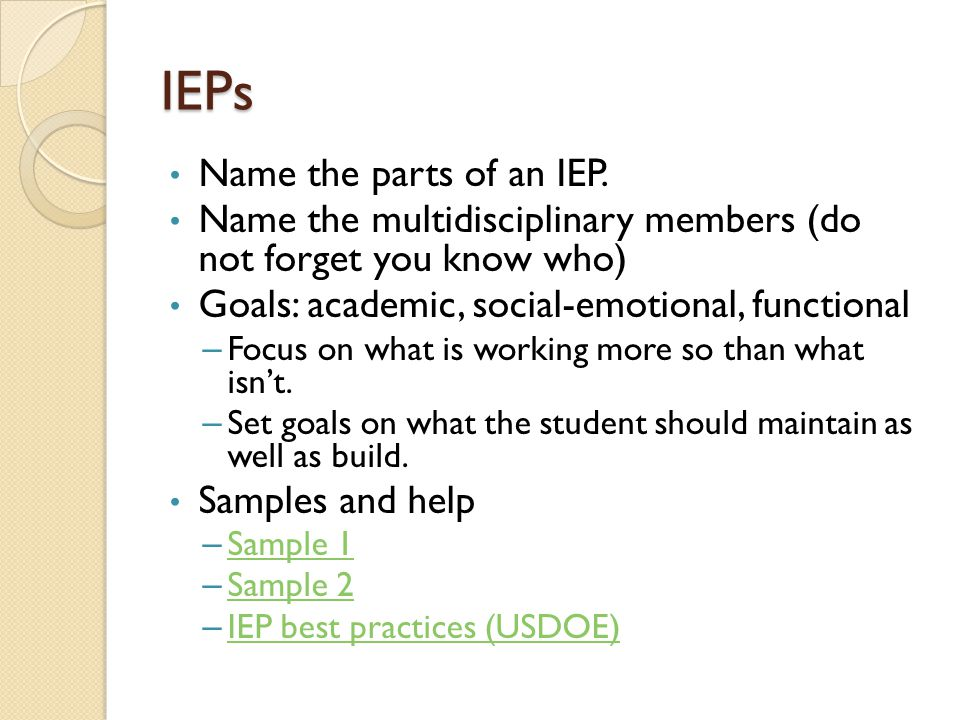 IEPs Name the parts of an IEP.