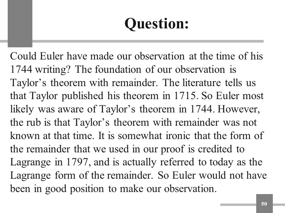 Question: Could Euler have made our observation at the time of his 1744 writing? The foundation of our observation is Taylor's theorem with remainder.