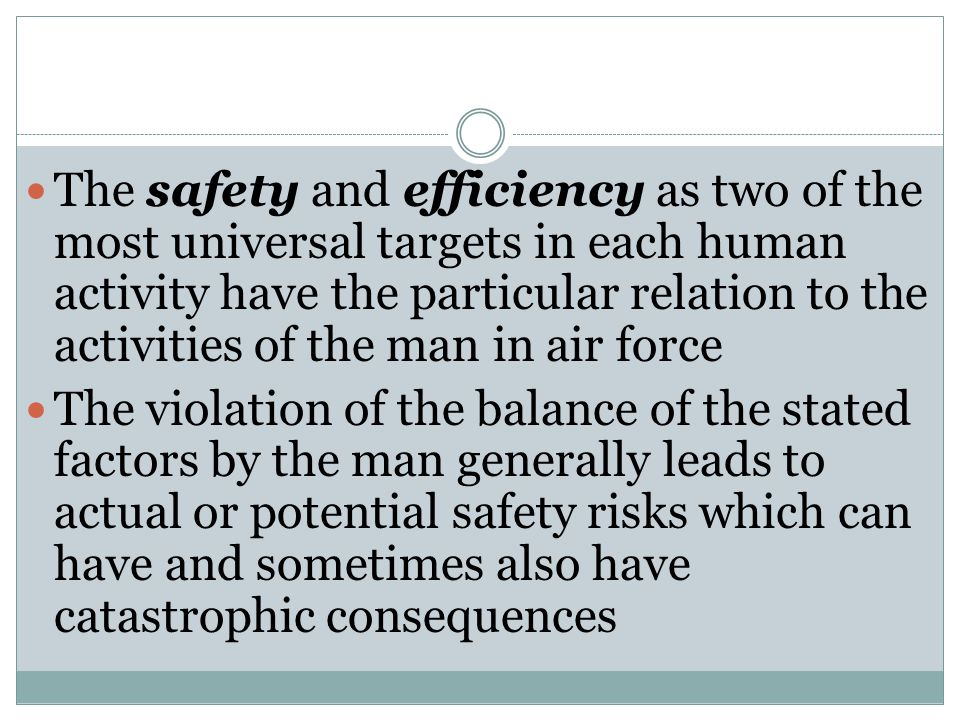 The safety and efficiency as two of the most universal targets in each human activity have the particular relation to the activities of the man in air
