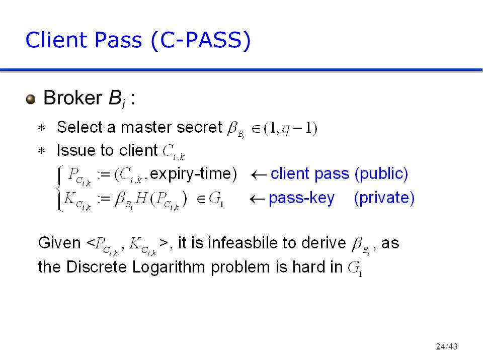 24/43 Client Pass (C-PASS) Broker B i :