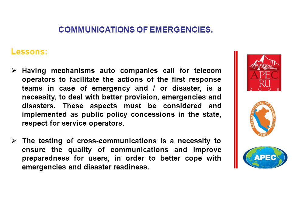 Lessons:  Having mechanisms auto companies call for telecom operators to facilitate the actions of the first response teams in case of emergency and / or disaster, is a necessity, to deal with better provision, emergencies and disasters.