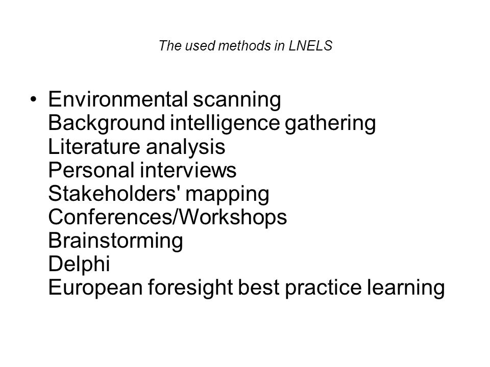 The used methods in LNELS Environmental scanning Background intelligence gathering Literature analysis Personal interviews Stakeholders' mapping Confe