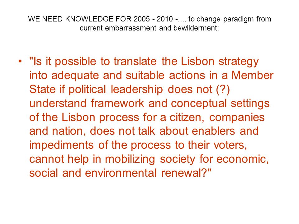 WE NEED KNOWLEDGE FOR 2005 - 2010 -.... to change paradigm from current embarrassment and bewilderment: