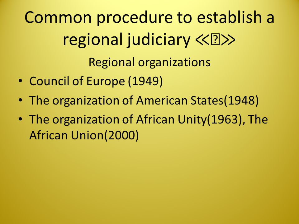 Four common steps in establishing Regional Human Rights Court 1 st ; A regional organization is established.
