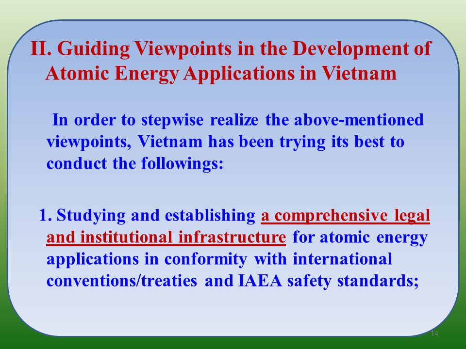 In order to stepwise realize the above-mentioned viewpoints, Vietnam has been trying its best to conduct the followings: 1.