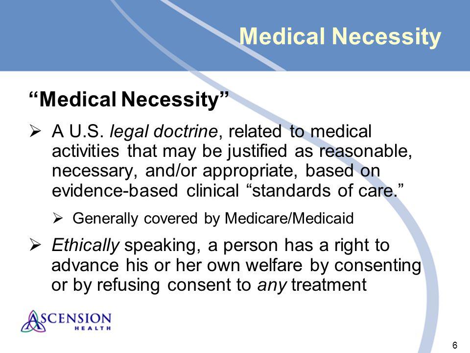 6 6 Medical Necessity Medical Necessity  A U.S.