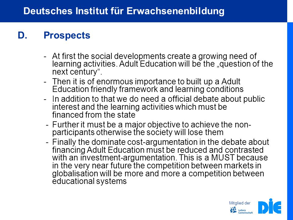 Mitglied der Deutsches Institut für Erwachsenenbildung D.Prospects - At first the social developments create a growing need of learning activities.