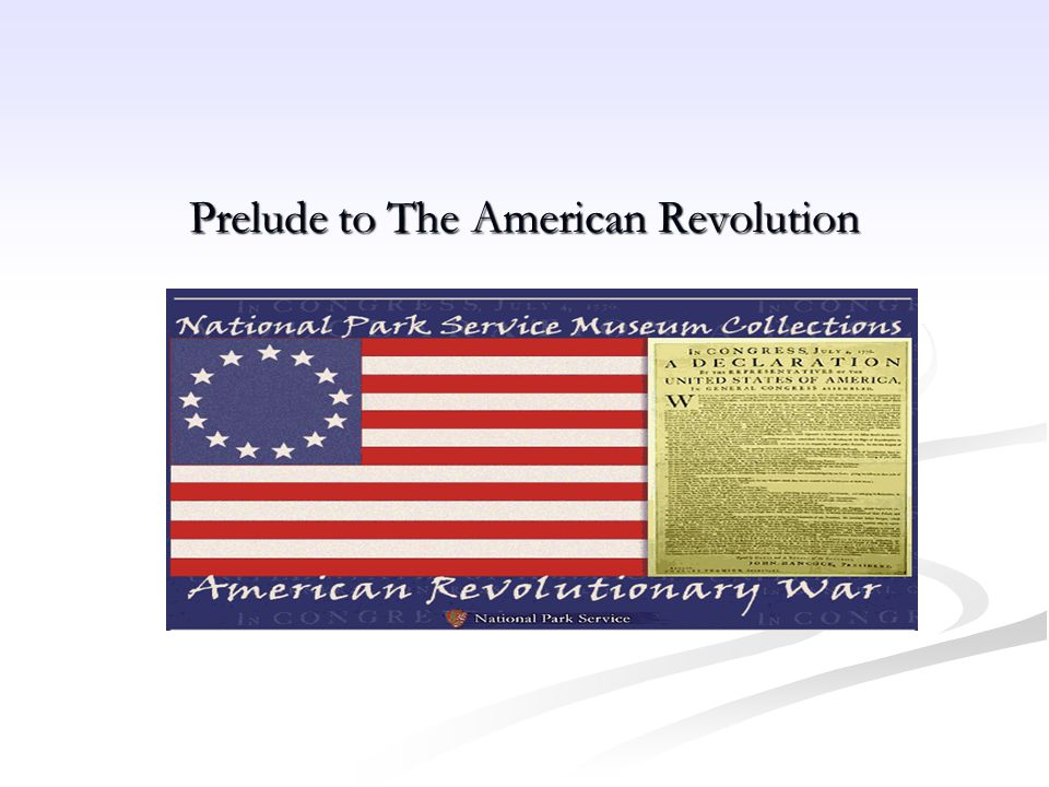 Prelude to The American Revolution