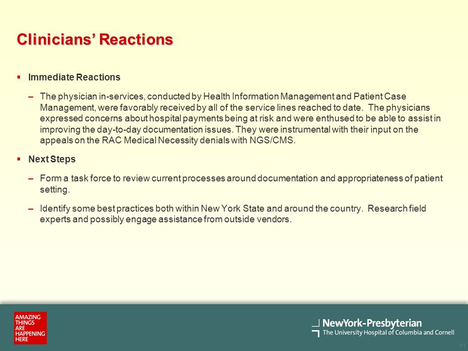 11 Clinicians' Reactions  Immediate Reactions –The physician in-services, conducted by Health Information Management and Patient Case Management, were favorably received by all of the service lines reached to date.