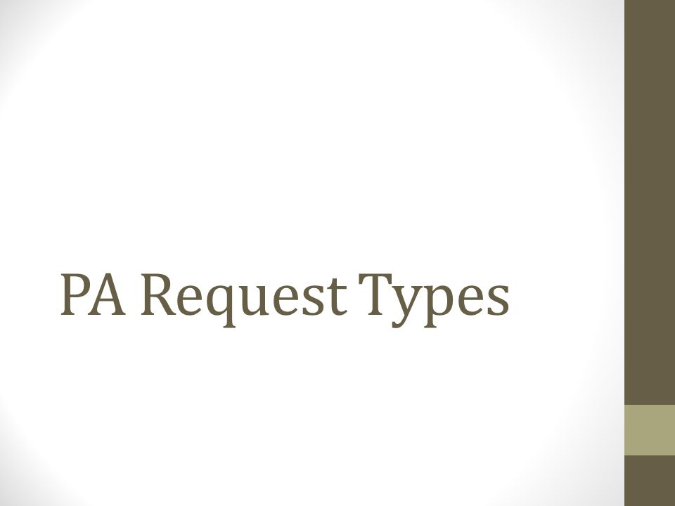PA Request Types