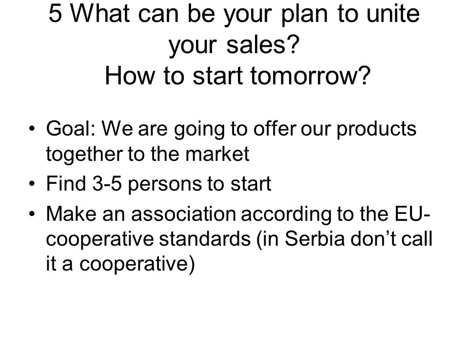 5 What can be your plan to unite your sales. How to start tomorrow.