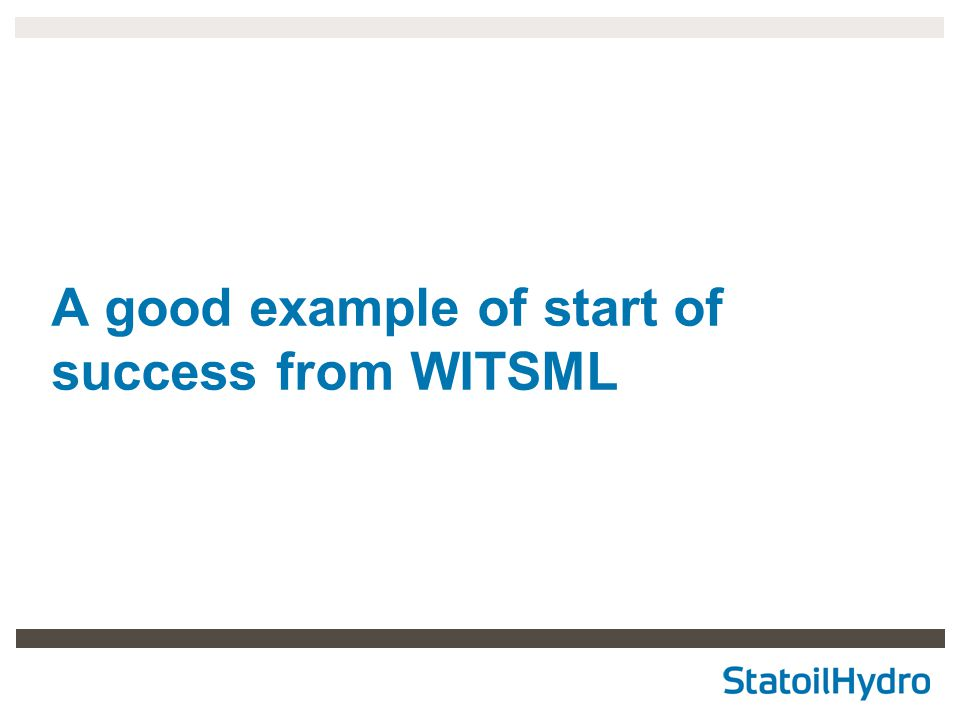 A good example of start of success from WITSML