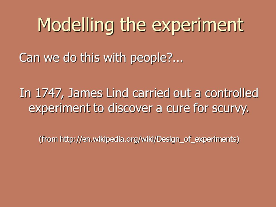 Modelling the experiment Can we do this with people?...
