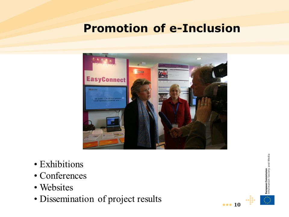 10 Promotion of e-Inclusion Exhibitions Conferences Websites Dissemination of project results