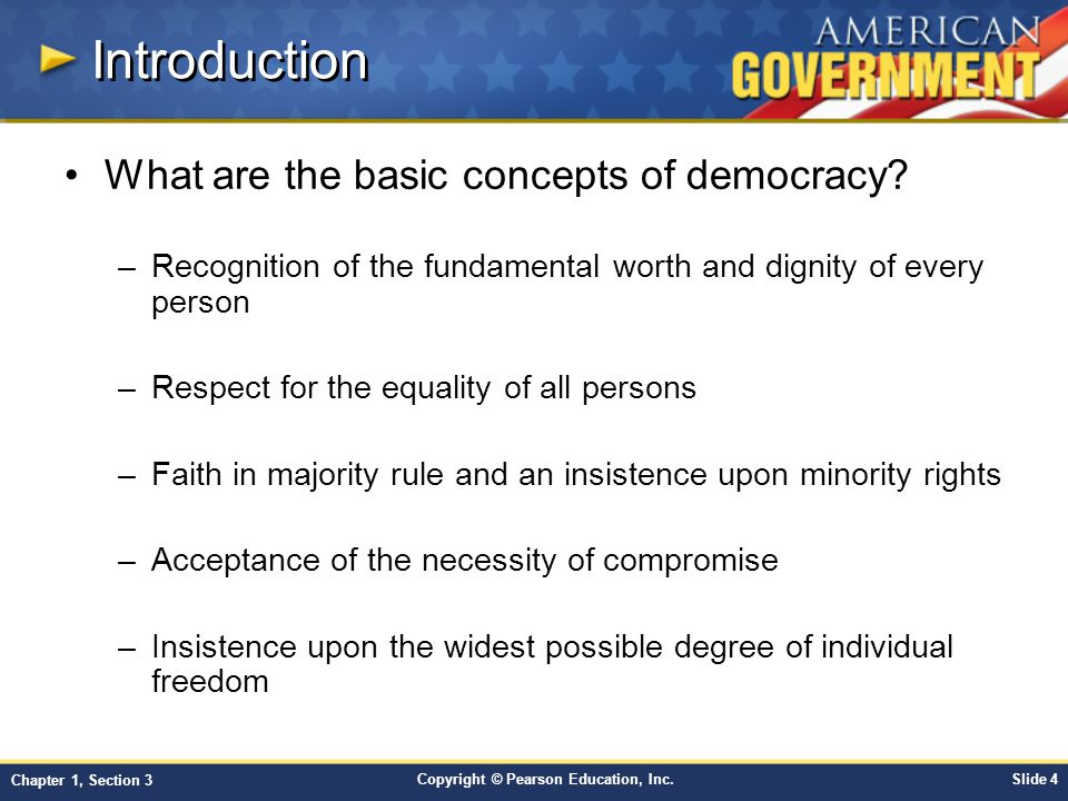 Copyright © Pearson Education, Inc.Slide 15 Chapter 1, Section 3 Government and Free Enterprise Both democracy and free enterprise are based on the idea of individual freedom.
