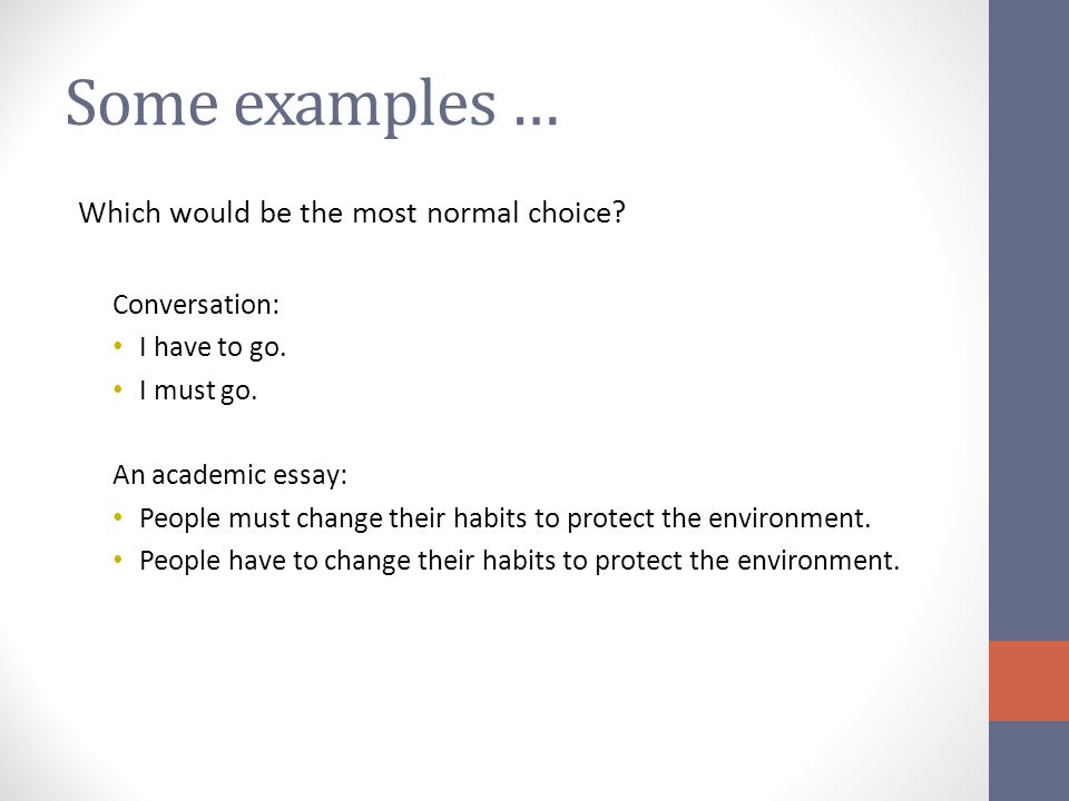 Some examples … Which would be the best choice.Conversation: I have to go.