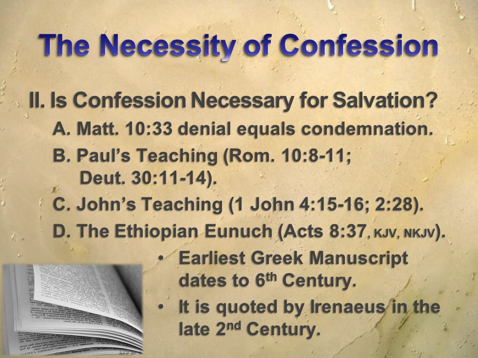 II. Is Confession Necessary for Salvation. A. Matt.