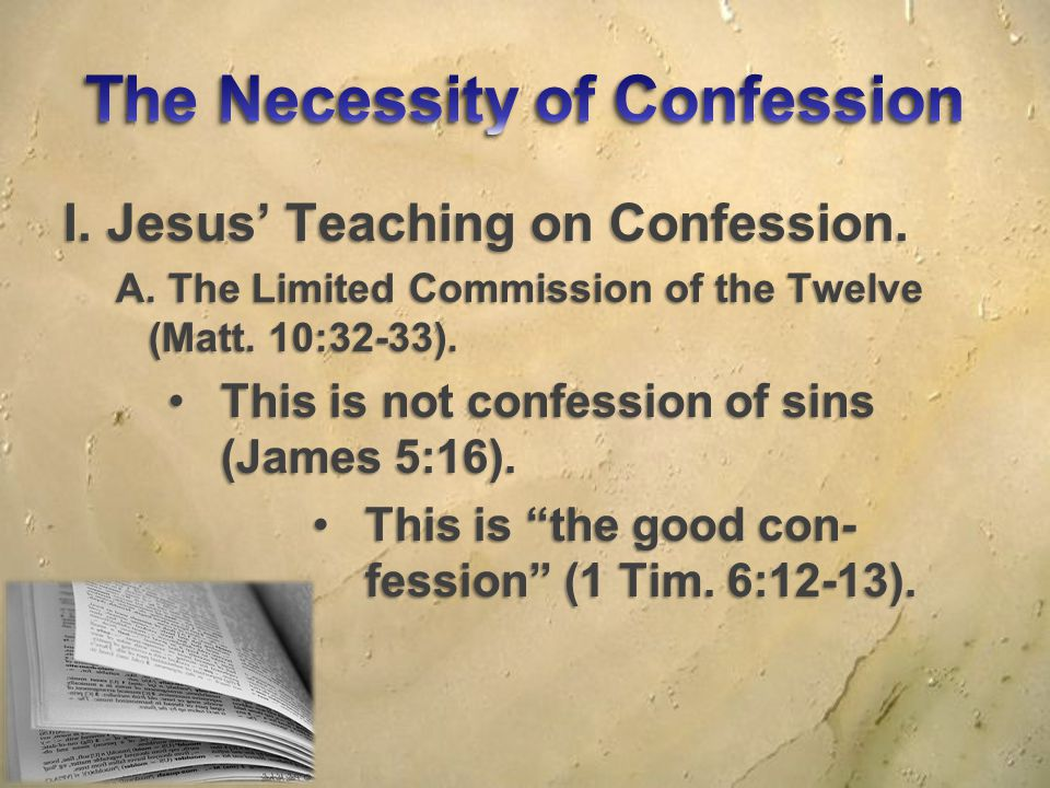 I. Jesus' Teaching on Confession. A. The Limited Commission of the Twelve (Matt.
