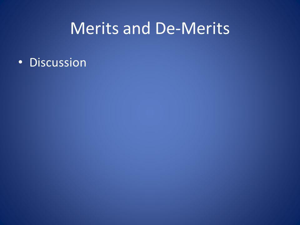 Merits and De-Merits Discussion